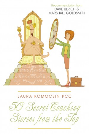 50 Secret Coaching Stories from the Top by Laura Komocsin from PublishDrive Inc in Business & Management category
