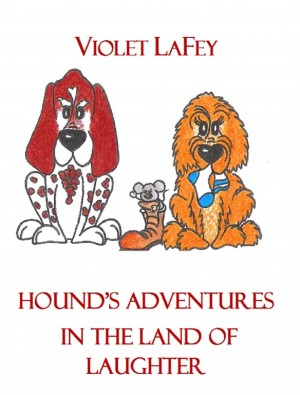 Hound's Adventures in the Land of Laughter by Violet LaFey from PublishDrive Inc in Teen Novel category