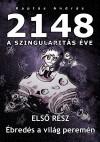 2148 A Szingularitas éve 1. rész by Kaptás András from  in  category