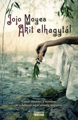 Akit elhagytál by Jojo Moyes from PublishDrive Inc in Romance category