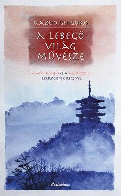 A lebeg? világ m?vésze by Kazuo Ishiguro from PublishDrive Inc in General Novel category