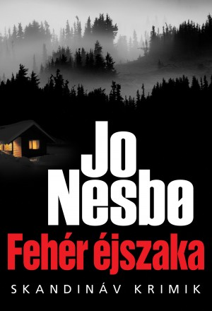 Fehér éjszaka by Jo Nesbo from Publish Drive (Content 2 Connect Kft.) in General Novel category
