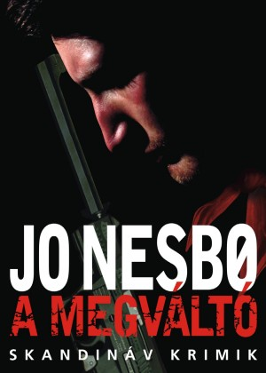 A megváltó by Jo Nesbo from Publish Drive (Content 2 Connect Kft.) in General Novel category