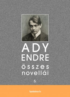 Ady Endre összes novellái V. kötet by Deborah Moggach from Publish Drive (Content 2 Connect Kft.) in General Novel category