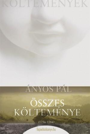 Ányos Pál összes költeménye by Ányos Pál from PublishDrive Inc in General Novel category