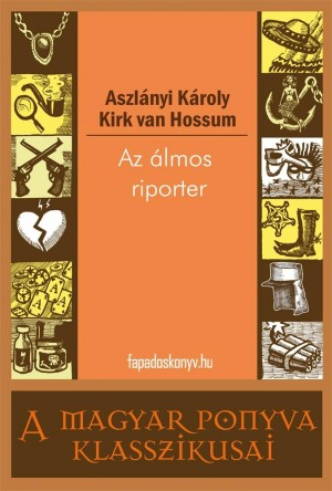 Az álmos riporter by Peter Collett from Publish Drive (Content 2 Connect Kft.) in General Novel category