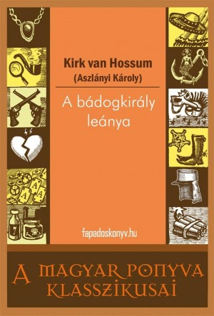 A bádogkirály leánya by Peter Collett from Publish Drive (Content 2 Connect Kft.) in General Novel category