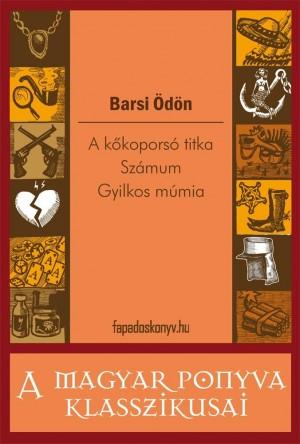 A k?koporsó titka / Számum / Gyilkos múmia by Barsi Ödön from Publish Drive (Content 2 Connect Kft.) in General Novel category