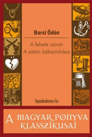 A fekete zsinór - A Sátán bábszínháza by Barsi Ödön from Publish Drive (Content 2 Connect Kft.) in General Novel category