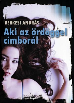 Aki az ördöggel cimborál by Berkesi András from PublishDrive Inc in General Novel category
