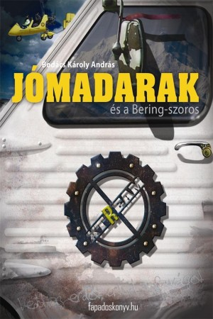 Jómadarak és a Bering-szoros by Bodács Károly András from PublishDrive Inc in Teen Novel category