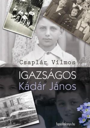 Igazságos Kádár János by Csaplár Vilmos from PublishDrive Inc in Classics category