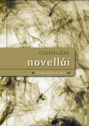 Csáth Géza novellái by Csáth Géza from Publish Drive (Content 2 Connect Kft.) in General Novel category
