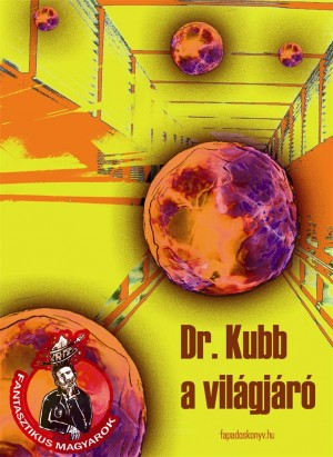 Dr. Kubb a világjáró by Ellen Oh from PublishDrive Inc in General Novel category