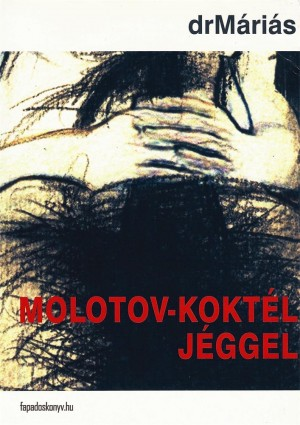 Molotov-koktél jéggel by DrMáriás from PublishDrive Inc in Classics category