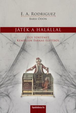 Játék a halállal by E. A. Rodriguez (Barsi Ödön) from PublishDrive Inc in General Novel category