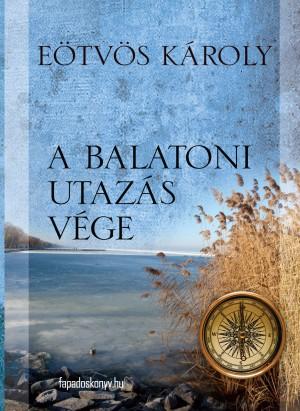 A balatoni utazás vége by Eötvös Károly from PublishDrive Inc in General Novel category