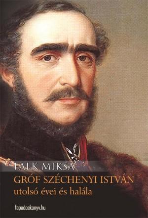 Gróf Széchenyi István utolsó évei és halála by Nguyen Tran from PublishDrive Inc in Autobiography & Biography category