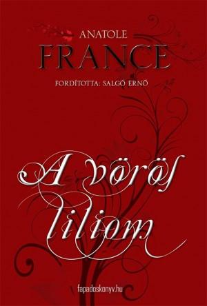 A vörös liliom by Anatole France from PublishDrive Inc in General Novel category