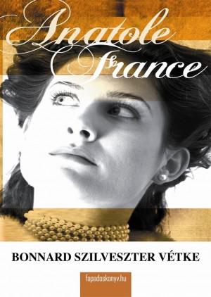 Bonnard Szilveszter vétke by Anatole France from PublishDrive Inc in Classics category