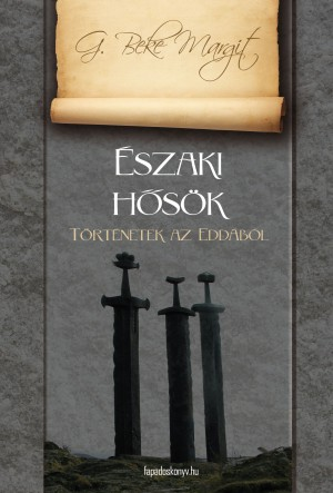 Északi h?sök by G. Beke Margit from PublishDrive Inc in Teen Novel category