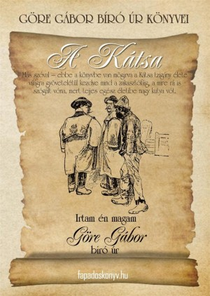 Göre Gábor Bíró úr könyvei: 2. A Kátsa by Gárdonyi Géza from PublishDrive Inc in General Novel category