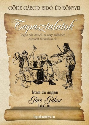 Göre Gábor Bíró úr könyvei: 1. Tapasztalatok by Gárdonyi Géza from PublishDrive Inc in General Novel category
