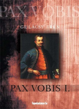 Pax Vobis 1. rész by Gulácsy Irén from PublishDrive Inc in History category