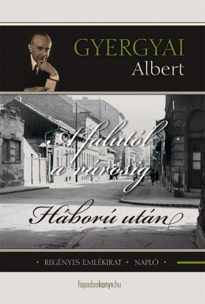 A falutól a városig, Háború után by Gyergyai Albert from Publish Drive (Content 2 Connect Kft.) in General Novel category