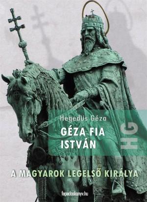 Géza fia István by Hegedüs Géza from PublishDrive Inc in History category