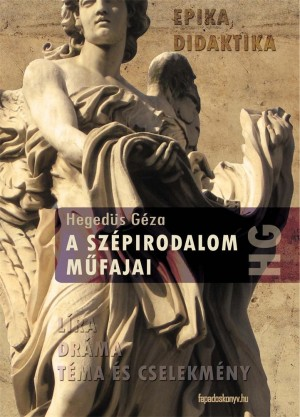 A szépirodalom m?fajai by Hegedüs Géza from PublishDrive Inc in History category