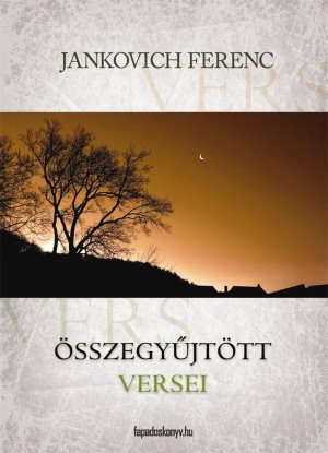 Összegy?jtött versek by Jankovich Ferenc from Publish Drive (Content 2 Connect Kft.) in Language & Dictionary category