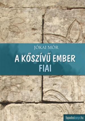 A k?szív? ember fiai by Jókai Mór  from PublishDrive Inc in General Novel category