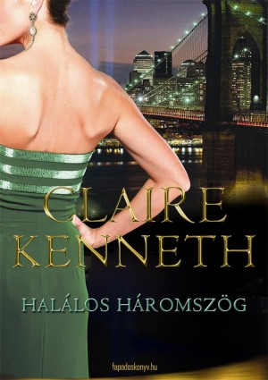 Halálos háromszög by Claire Kenneth from PublishDrive Inc in Romance category