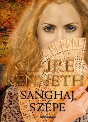 Sanghaj szépe by Claire Kenneth from Publish Drive (Content 2 Connect Kft.) in Romance category