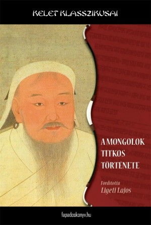 A mongolok titkos története by Ligeti Lajos from Publish Drive (Content 2 Connect Kft.) in History category