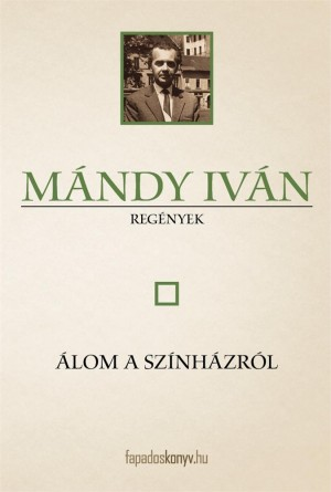 Álom a színházról by Mándy Iván from Publish Drive (Content 2 Connect Kft.) in General Novel category