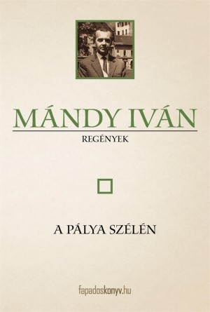A pálya szélén by Mándy Iván from Publish Drive (Content 2 Connect Kft.) in General Novel category