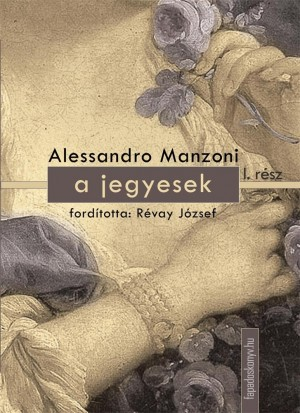A jegyesek I. kötet by Alessandro Manzoni from PublishDrive Inc in Classics category