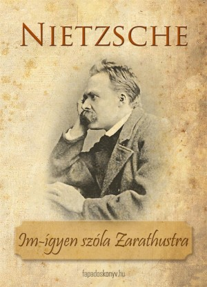 Im-ígyen szóla Zarathustra by Friedrich Nietzsche from Publish Drive (Content 2 Connect Kft.) in General Academics category