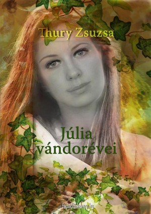 Júlia vándorévei by Thury Zsuzsa from PublishDrive Inc in Classics category