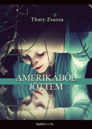 Amerikából jöttem by Thury Zsuzsa from PublishDrive Inc in Classics category