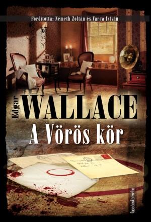 A Vörös kör by Edgar  Wallace from PublishDrive Inc in General Novel category