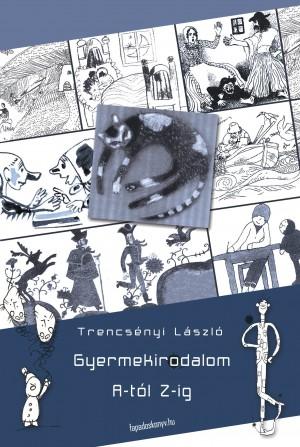 Gyermekirodalom A-tól Z-ig by Trencsényi László from PublishDrive Inc in Teen Novel category