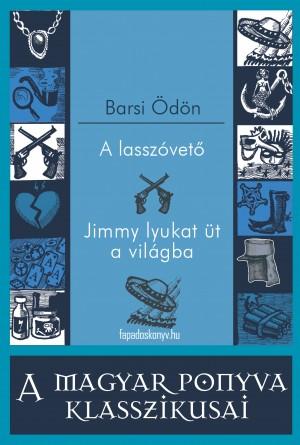 A lasszóvet? - Jimmy lyukat üt a világba by Barsi Ödön from PublishDrive Inc in General Novel category