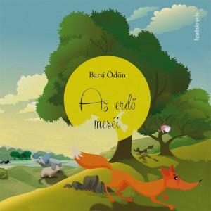 Az erdő meséi by Barsi Ödön from PublishDrive Inc in Teen Novel category