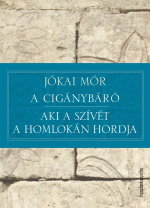 A cigánybáró – Aki a szívét a homlokán hordja by Jókai Mór  from PublishDrive Inc in General Novel category