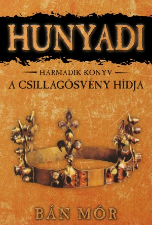 Hunyadi - A Csillagösvény hídja by Zailiani Taslim from PublishDrive Inc in History category