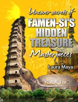 Uncover Secrets of Famen-Si's Hidden Treasure Masterpieces by Laura Maya from PublishDrive Inc in History category
