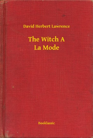 The Witch A La Mode by David Herbert Lawrence from PublishDrive Inc in General Novel category